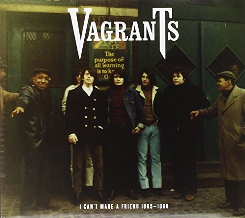 I Can't Make A Friend 1965-1968 by Vagrants (2011-01-25)