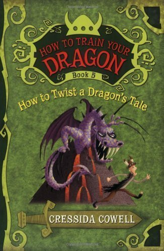 How to Train Your Dragon: How to Twist a Dragon's Tale 1st (first) Edition by Cowell, Cressida [2010]