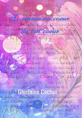 Lamour Au Coeur De Ton Cœur Recueil De Poèmes French