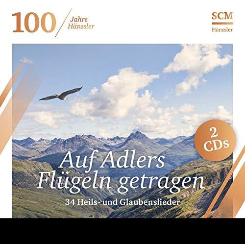 Auf Adlers Flügeln getragen (100 Jahre Hänssler): 34 Heils- und Glaubenslieder (Auf Den Flügeln Des Adlers Buch)