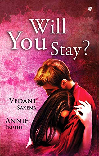 Will You Stay? by [Saxena, Vedant, Pruthi, Annie]