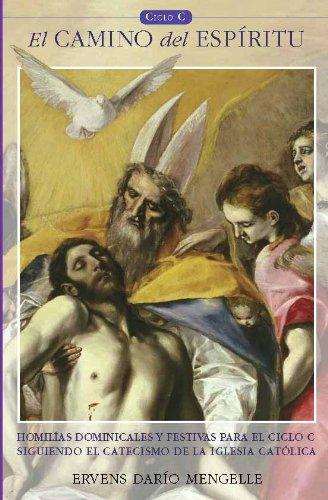 El Camino del Espiritu , homilias dominicales para el Ciclo C por Ervens Dario Mengelle