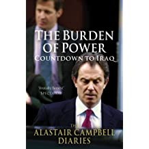 The Burden of Power (The Alastair Campbell Diaries) by Alastair Campbell (2013-04-01)