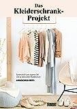 Book - Das Kleiderschrank-Projekt: Systematisch zum eigenen Stil und zu bewusstem Modekonsum