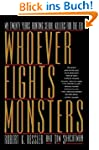 Whoever Fights Monsters: My Twenty Ye...