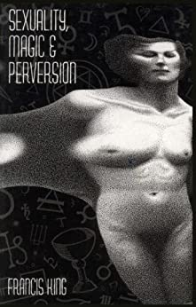 Sexuality, Magic & Perversion par [King, Francis]
