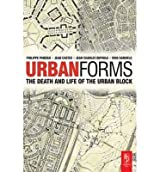 [(Urban Forms: The Death and Life of the Urban Block )] [Author: Philippe Panerai] [Jun-2004]