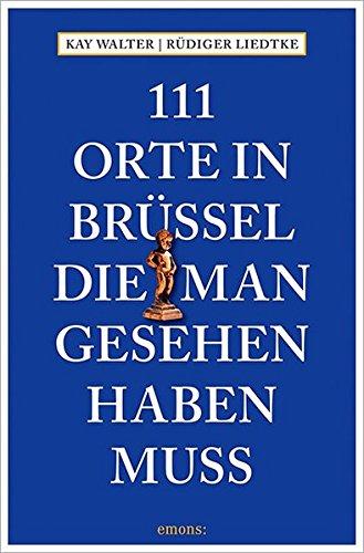 111 Orte in Brüssel, die man gesehen haben muss: Reiseführer