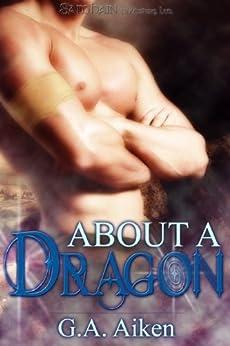 About a Dragon (Dragon Kin series Book 3) by [Aiken, G.A.]