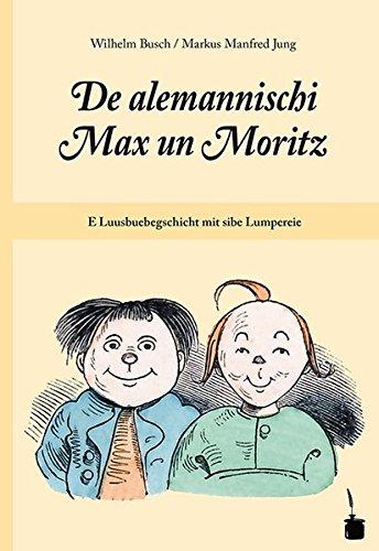 De alemannischi Max un Moritz: E Luusbuebegschicht mit sibe Lumpereie
