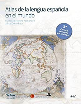 Atlas de la lengua española en el mundo de [Telefónica, Fundación]