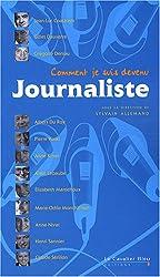 Comment je suis devenu Journaliste