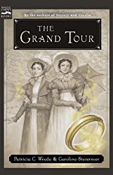 The Grand Tour by Patricia C. Wrede (2006-04-01)