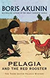 Pelagia And The Red Rooster: The Third Sister Pelagia Mystery (Sister Pelagia Mystery 3) by Boris Akunin (2009-11-12) - Boris Akunin