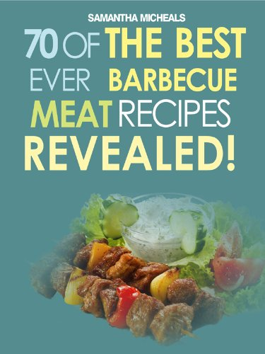Barbecue Cookbook: 70 Time Tested Barbecue Meat Recipes....Revealed! (English Edition)