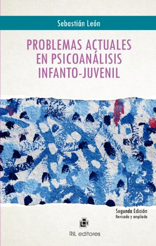 Problemas actuales en psicoanálisis infanto-juvenil