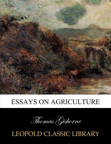 Essays on agriculture por Thomas Gisborne