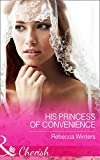 Front cover for the book His Princess of Convenience (The Vineyards of Calanetti) by Rebecca Winters