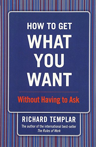 How to Get What You Want. . .Without Having to Ask: Without Having to Ask
