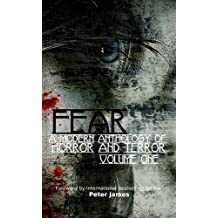 FEAR: A Modern Anthology Of Horror And Terror - Volume 1