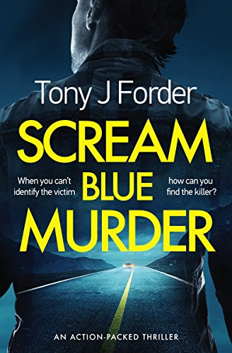 Scream Blue Murder: an action-packed thriller (English Edition) par Tony J. Forder