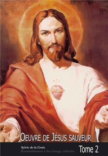 Oeuvre de Jésus sauveur tome 2