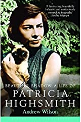 Beautiful Shadow: A Life of Patricia Highsmith: (Reissued) Bloomsbury Lives of Women Paperback