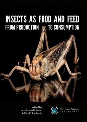 Insects as food and feed: from production to consumption 2017