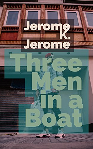 Three Men in a Boat (English Edition) par Jerome K. Jerome