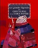 grandes légendes des chevaliers de la Table ronde (Les)   Cauchy, Nicolas (1967-....). Auteur