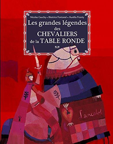 Les grandes légendes des chevaliers de la table ronde par Nicolas Cauchy
