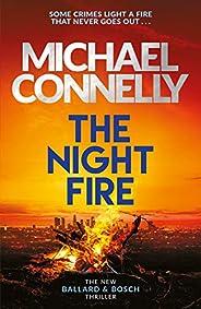 The Night Fire: The Brand New Ballard and Bosch Thriller