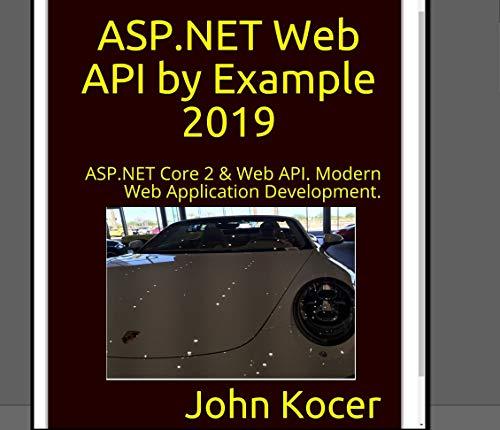 ASP.NET Web API with Examples: ASP.NET Core 2 & Web API. Modern Web Application Development. (English Edition) - Asp-net-web-api