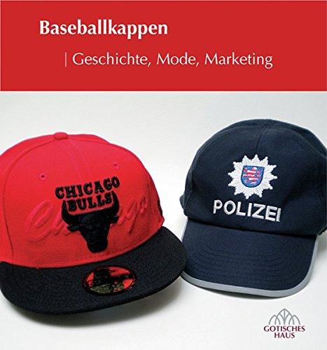 Baseballkappen: Geschichte, Mode, Marketing