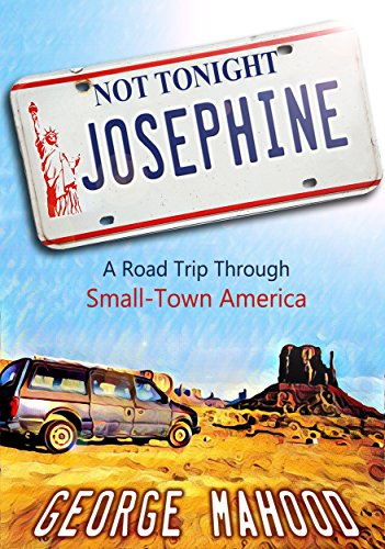 Not Tonight, Josephine: A Road Trip Through Small-Town America Test