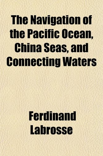 The Navigation of the Pacific Ocean, China Seas, and Connecting Waters