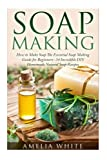 Best Soap Making Books - Soap Making: How to Make Soap: the Essential Review