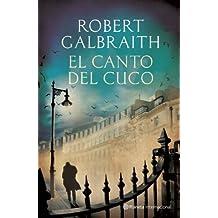 El Canto del Cuco (Planeta Internacional) (Spanish Edition) by Robert Galbraith (2013-11-27)