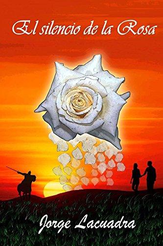 El silencio de la rosa par Jorge Lacuadra