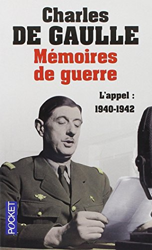 Mémoires de guerre - L'appel : 1940-1942 par Charles de Gaulle