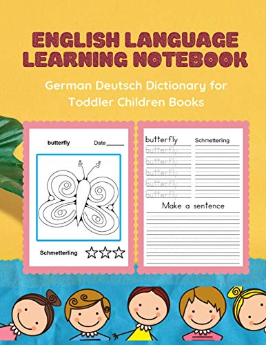 English Language Learning Notebook German Deutsch Dictionary for Toddler Children Books: Easy practice 100+ reading, tracing workbooks plus lined ... flash cards for kids to beginners adults,