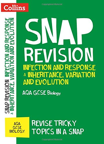 Infection and Response & Inheritance, Variation and Evolution: AQA GCSE 9-1 Biology (Collins Snap Revision)