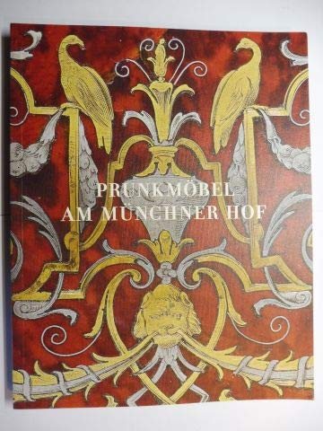 Prunkmöbel am Münchner Hof: barocker Dekor unter der Lupe