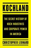 Kochland: The Secret History of Koch Industries and Corporate Power in America (English Edition)