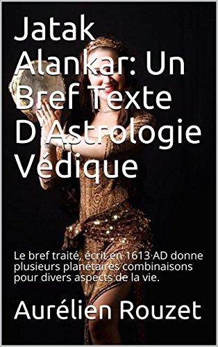 Couverture du livre Jatak Alankar: Un Bref Texte D'Astrologie Védique: Le bref traité, écrit en 1613 AD donne plusieurs planétaires combinaisons pour divers aspects de la vie.