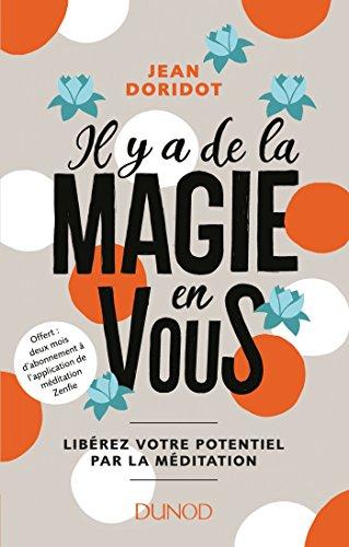 Il y a de la magie en vous - Libérez votre potentiel par la méditation par Jean Doridot