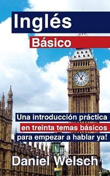 Inglés Básico (Spanish Edition) by [Welsch, Daniel]