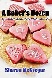 A Baker's Dozen: 13 short and sweet romances