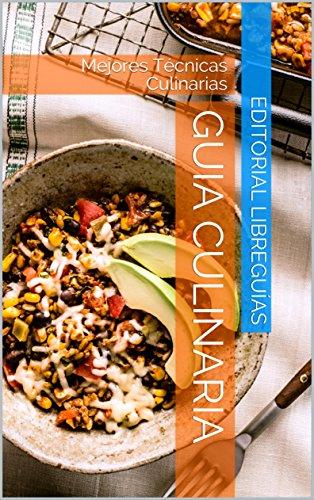 GUIA CULINARIA: Mejores Técnicas Culinarias por Editorial LibreGuías