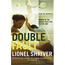 Double Fault by Lionel Shriver (2007-05-03)